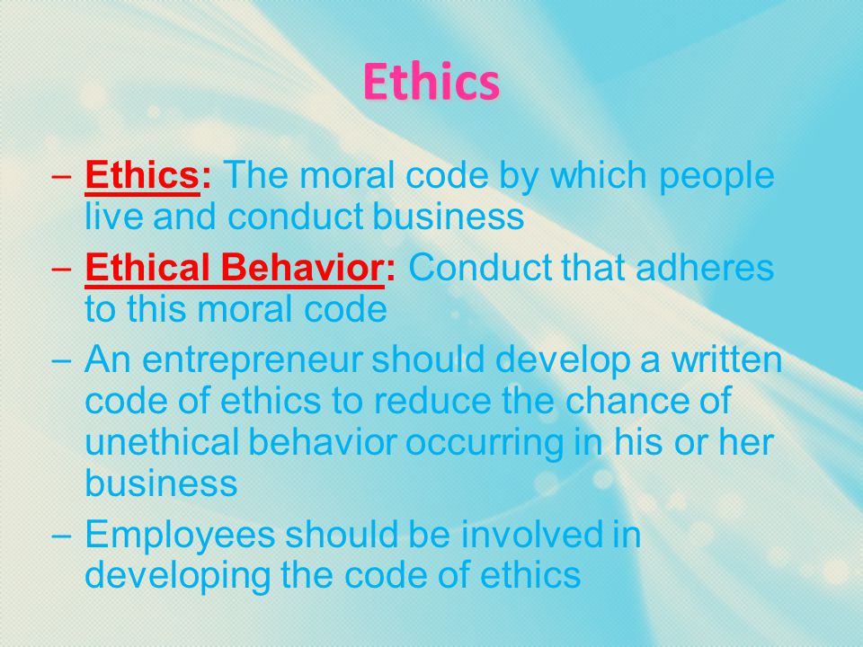 Essential Question 2B  What is the ethical issues facing business and the ethical behavior needed to face them?