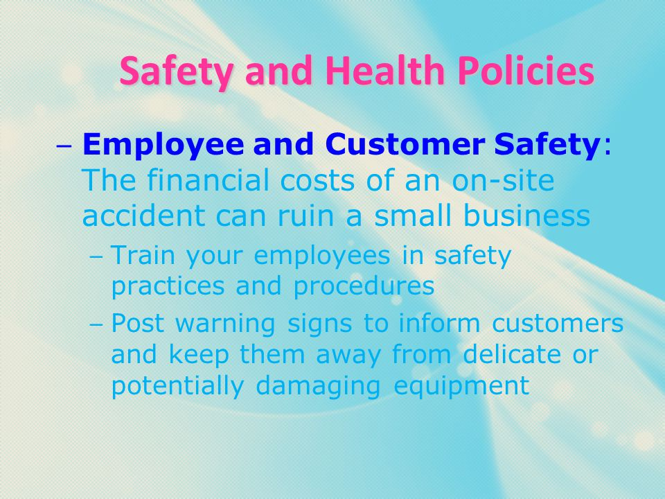 Essential Question 2D  What are the safety procedures and health procedures business operations need to be aware of?