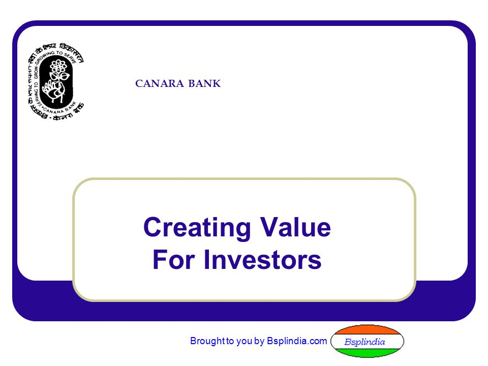 CANARA BANK Creating Value For Investors Brought to you by Bsplindia.com