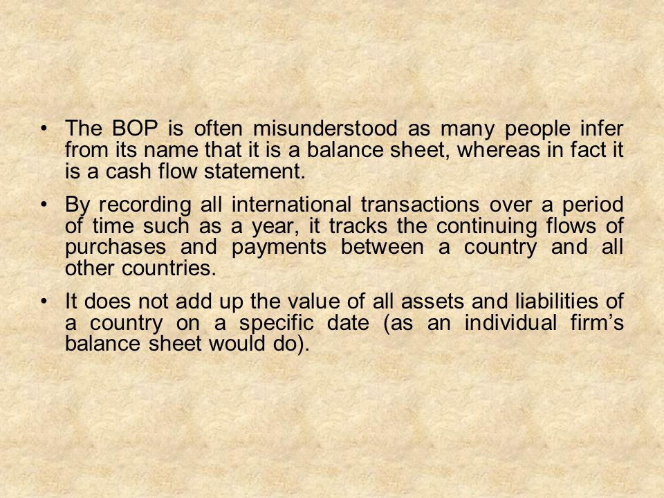 The BOP is often misunderstood as many people infer from its name that it is a balance sheet, whereas in fact it is a cash flow statement. By recordin