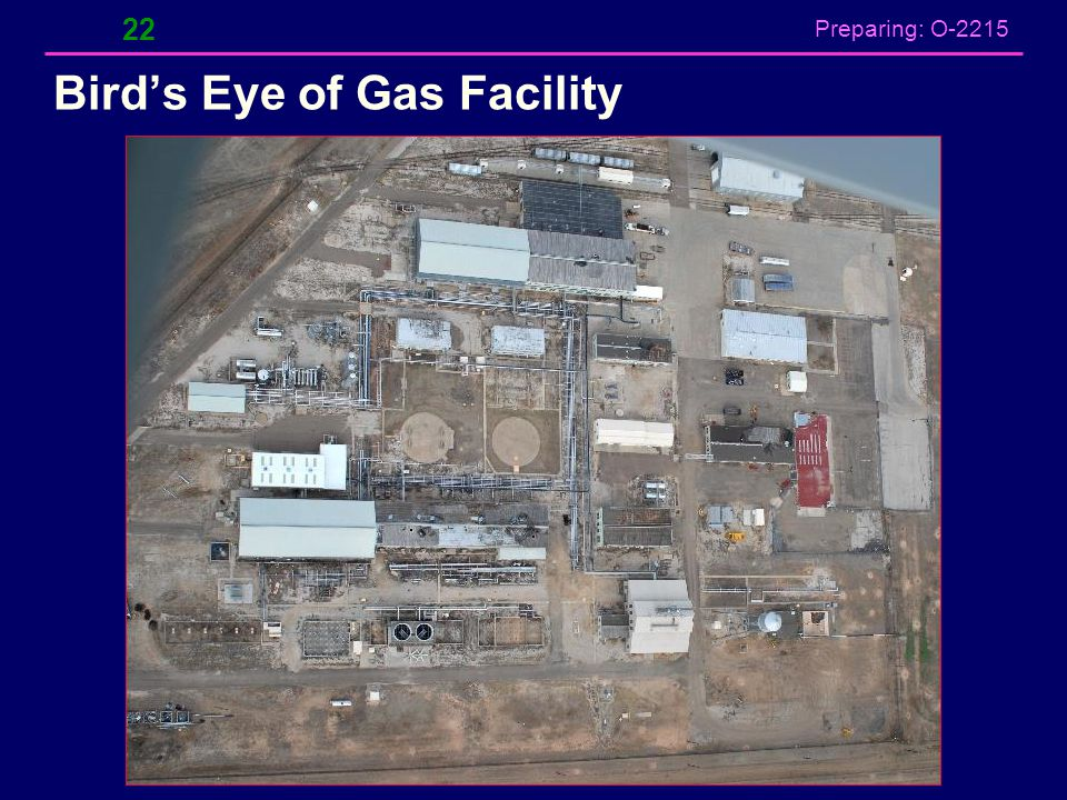 Preparing: O-2215 Bird's Eye of Gas Facility 22