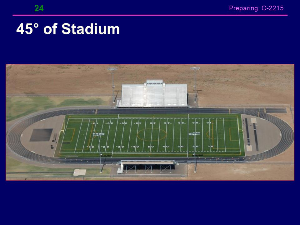 Preparing: O-2215 45° of Stadium 24