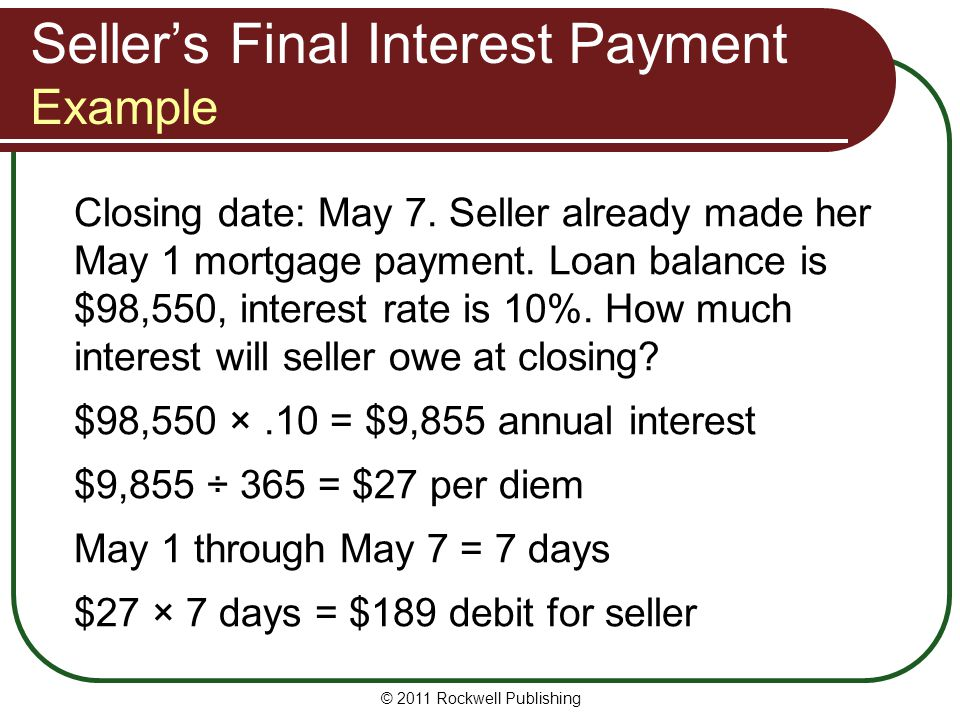 Seller's Final Interest Payment Example Closing date: May 7.