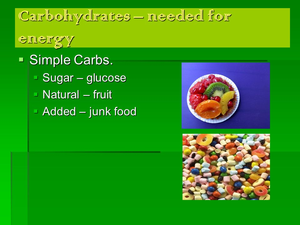 Carbohydrates, cont.  Complex Carbs.  Starch – glucose  potatoes, rice, pasta, bread, cereals