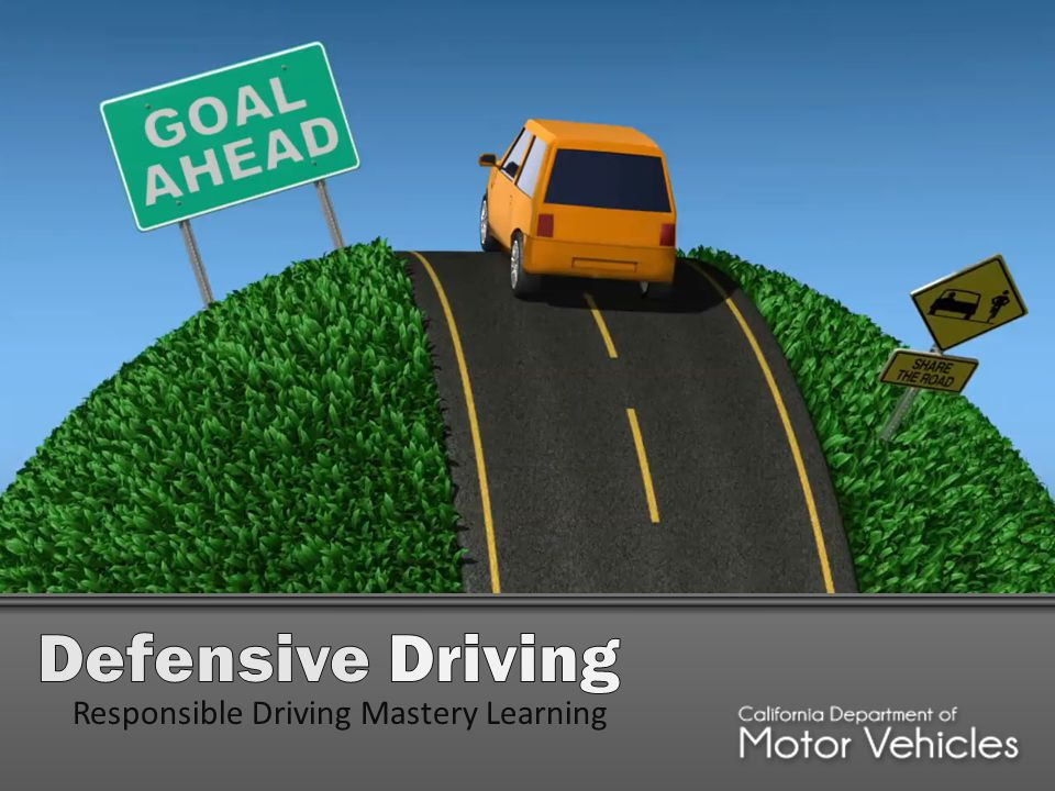 Define and apply a variety of defensive driving techniques like signaling, steering and scanning all around your vehicle.