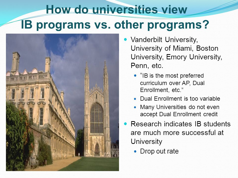 "How do universities view IB programs vs. other programs? Vanderbilt University, University of Miami, Boston University, Emory University, Penn, etc. """