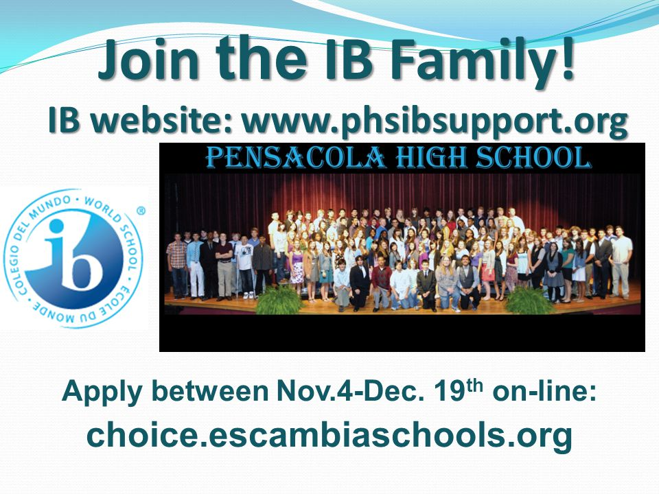 Join the IB Family.IB website: www.phsibsupport.org Apply between Nov.4-Dec.