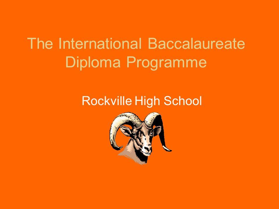 The International Baccalaureate Diploma Programme Rockville High School