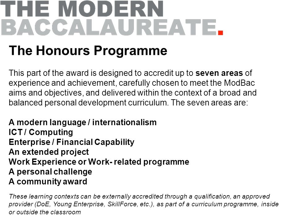 The Honours Programme This part of the award is designed to accredit up to seven areas of experience and achievement, carefully chosen to meet the Mod