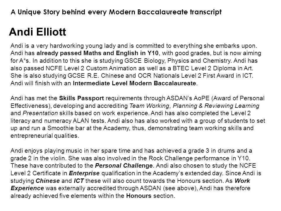 A Unique Story behind every Modern Baccalaureate transcript Andi Elliott Andi is a very hardworking young lady and is committed to everything she embarks upon.