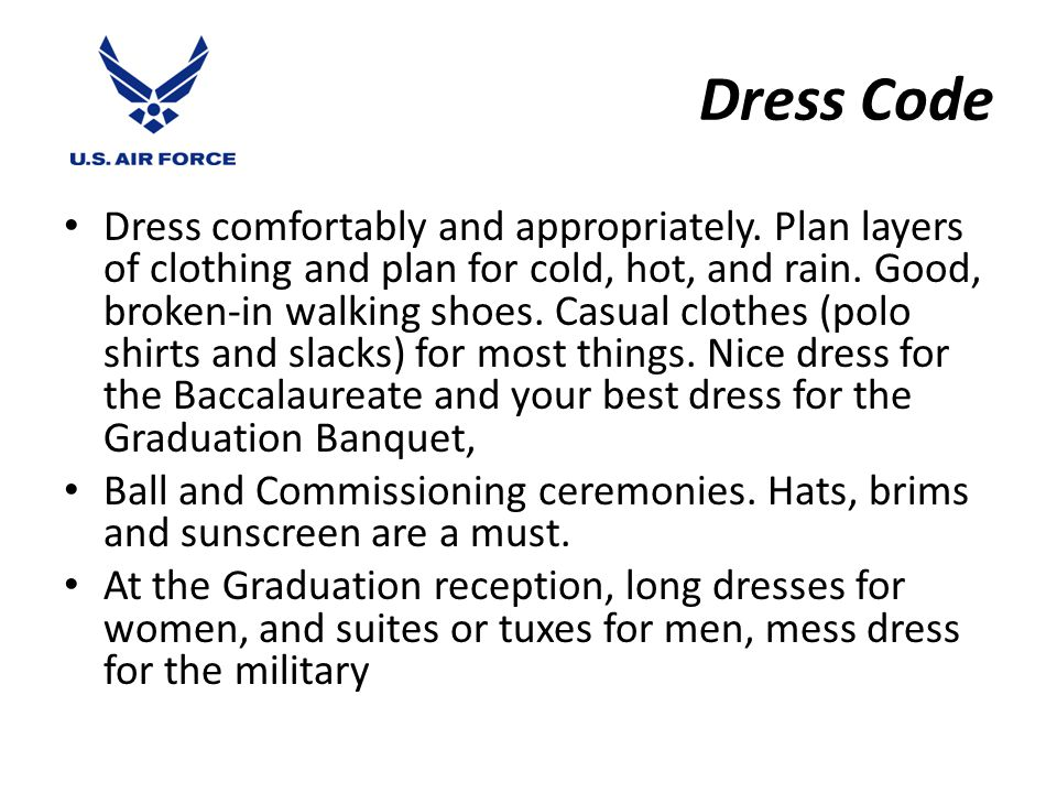 Dress Code Dress comfortably and appropriately.