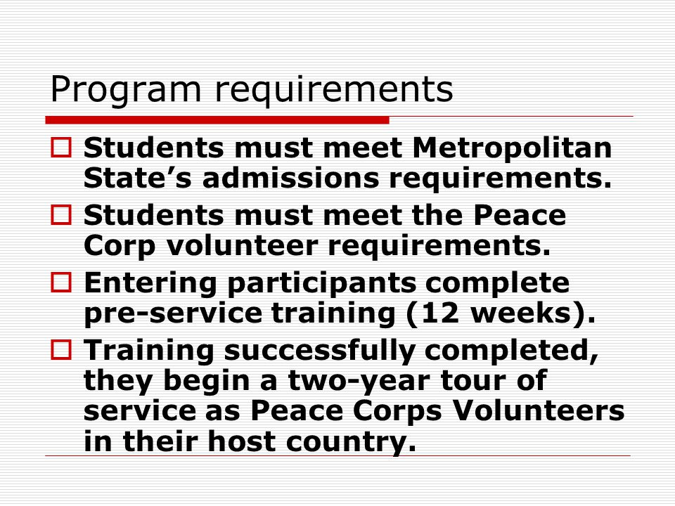 Program requirements  Students must meet Metropolitan State's admissions requirements.
