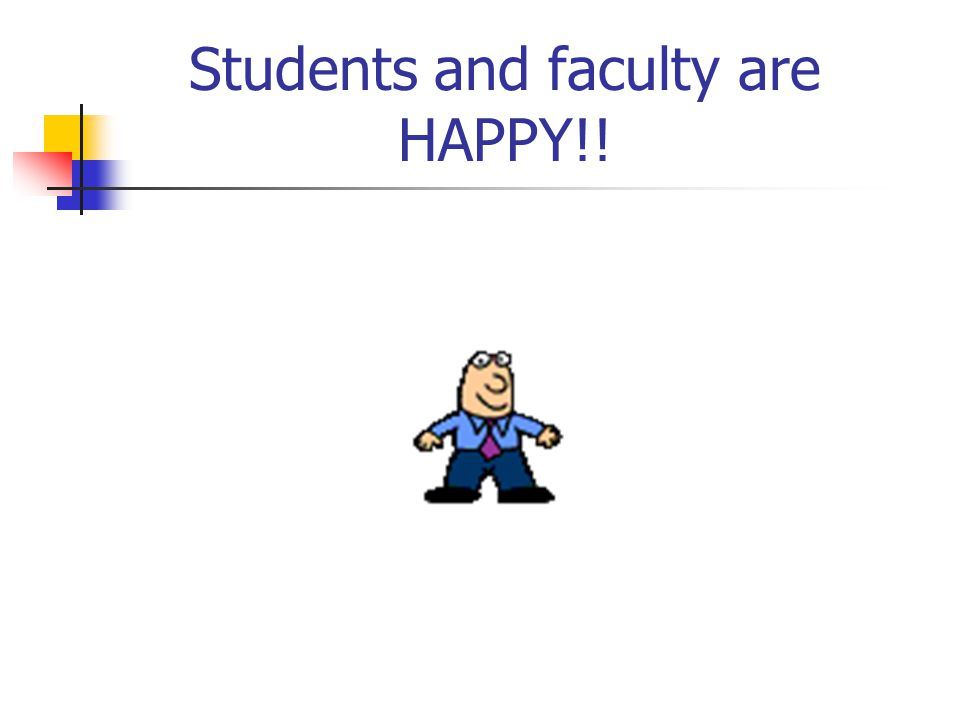 Students and faculty are HAPPY!!