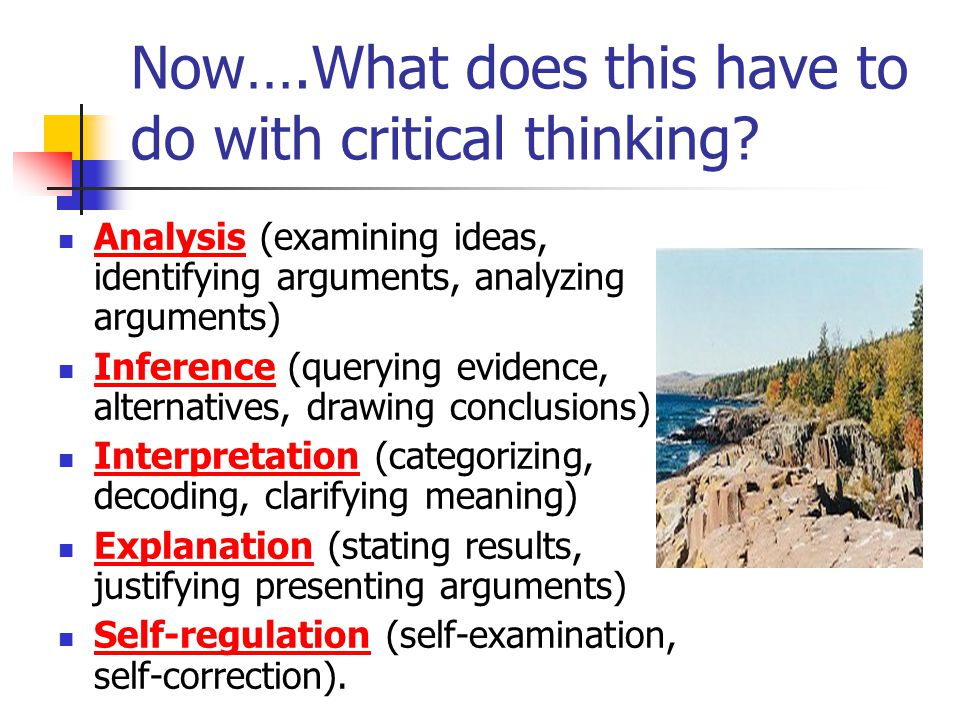The basis for utilizing any teaching and testing strategy lies in the associated critical thinking component.