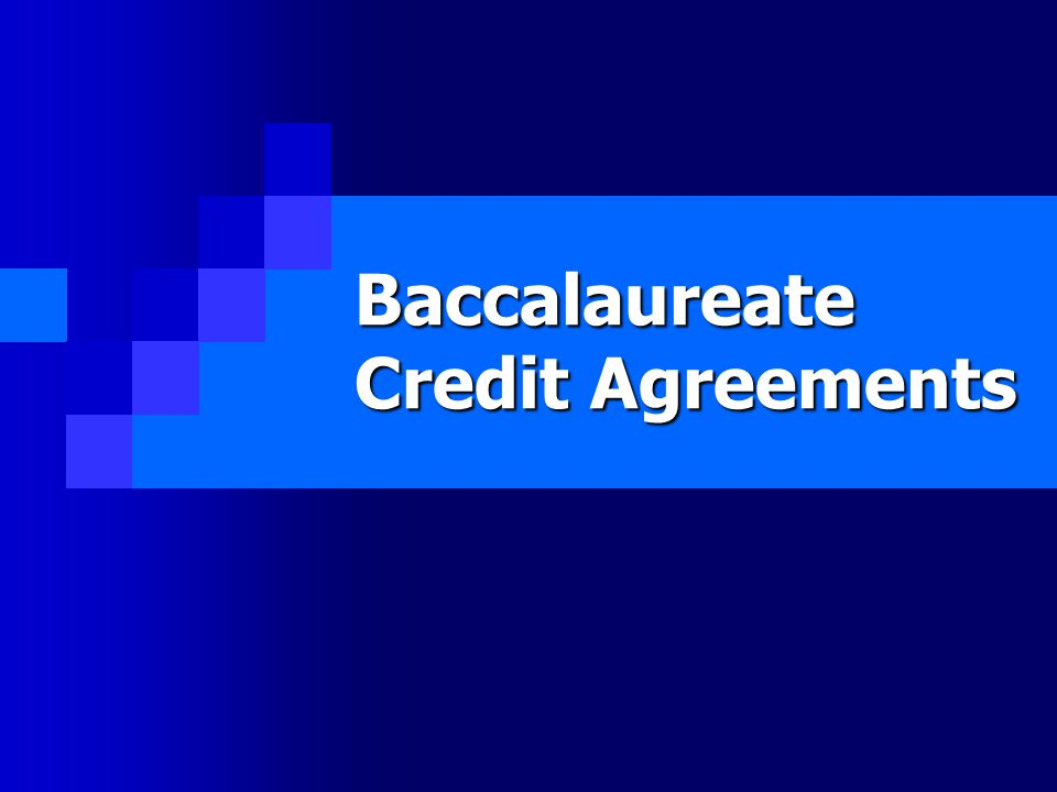 Baccalaureate Credit Agreements