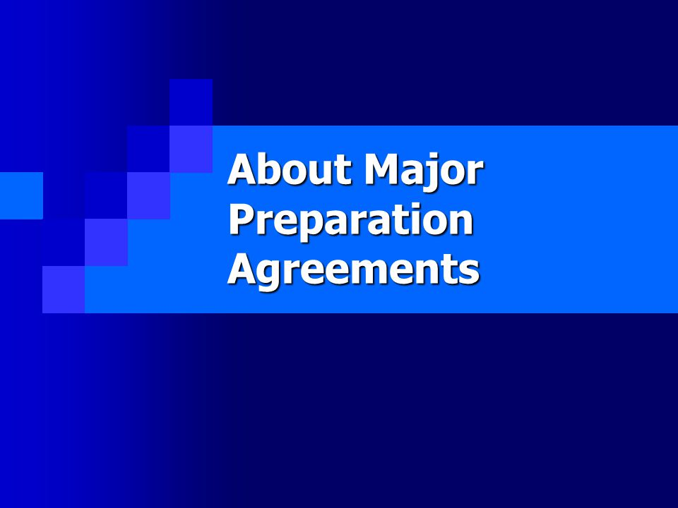About Major Preparation Agreements