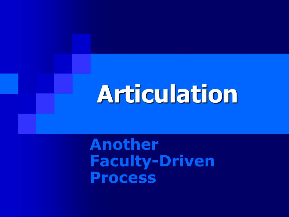 Articulation Another Faculty-Driven Process