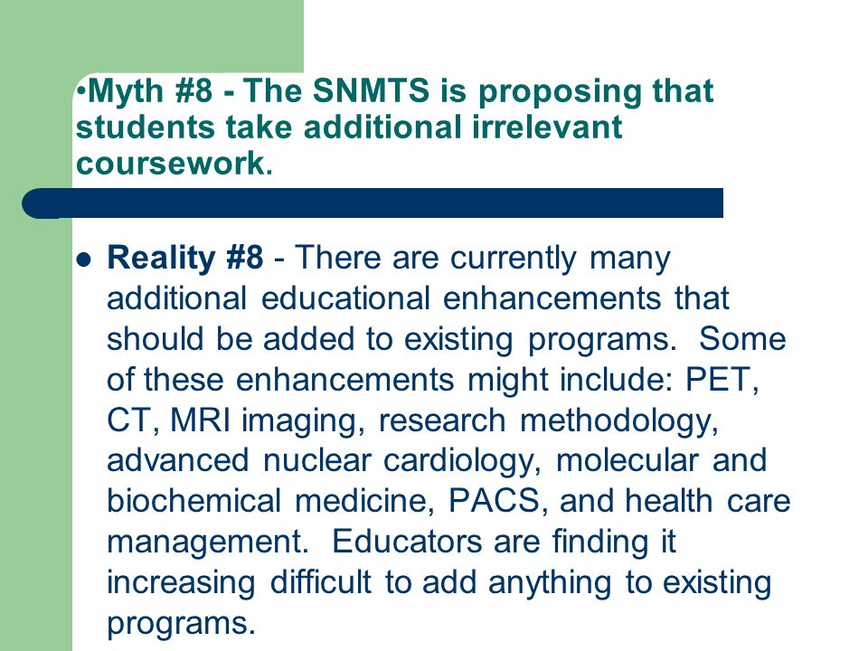 Myth #8 - The SNMTS is proposing that students take additional irrelevant coursework.