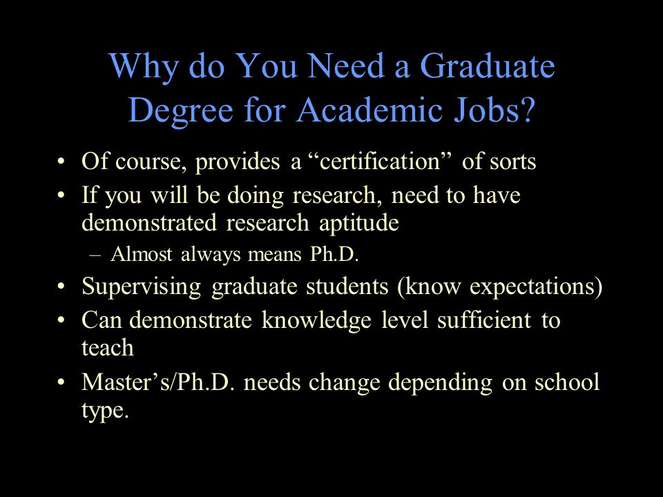 Why do You Need a Graduate Degree for Academic Jobs.