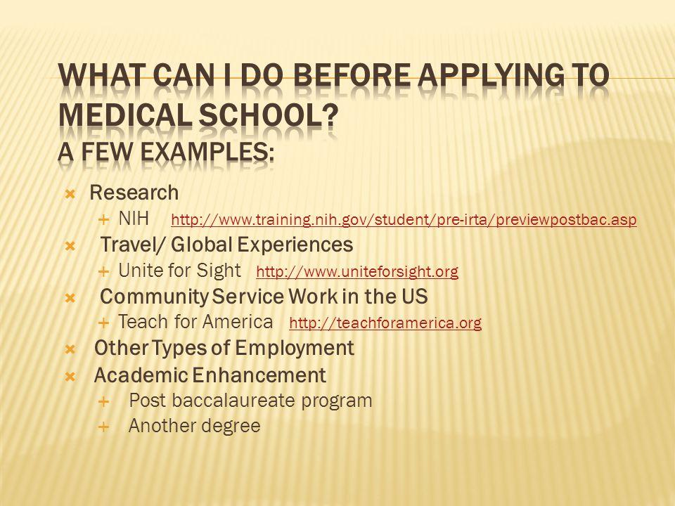  Research  NIH http://www.training.nih.gov/student/pre-irta/previewpostbac.asp http://www.training.nih.gov/student/pre-irta/previewpostbac.asp  Tra