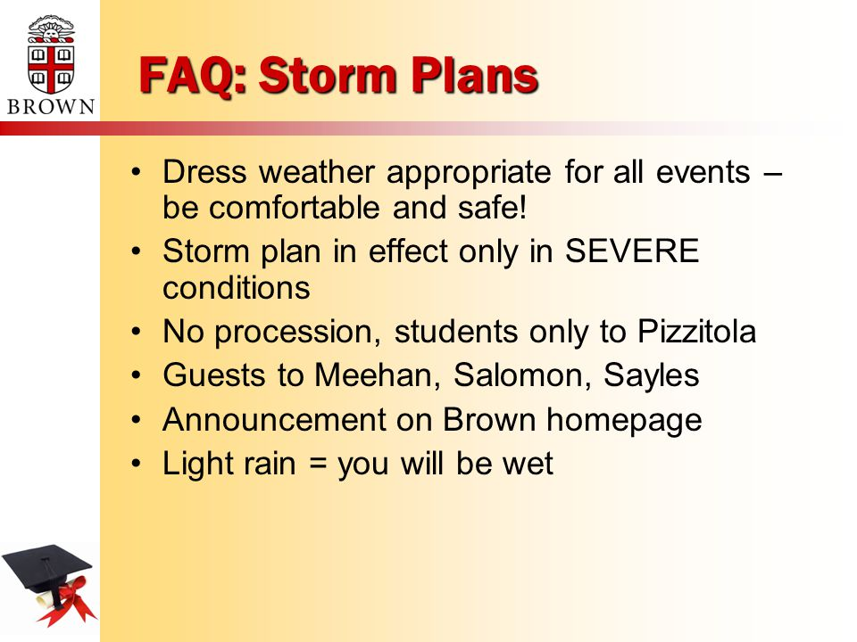 FAQ: Storm Plans Dress weather appropriate for all events – be comfortable and safe.