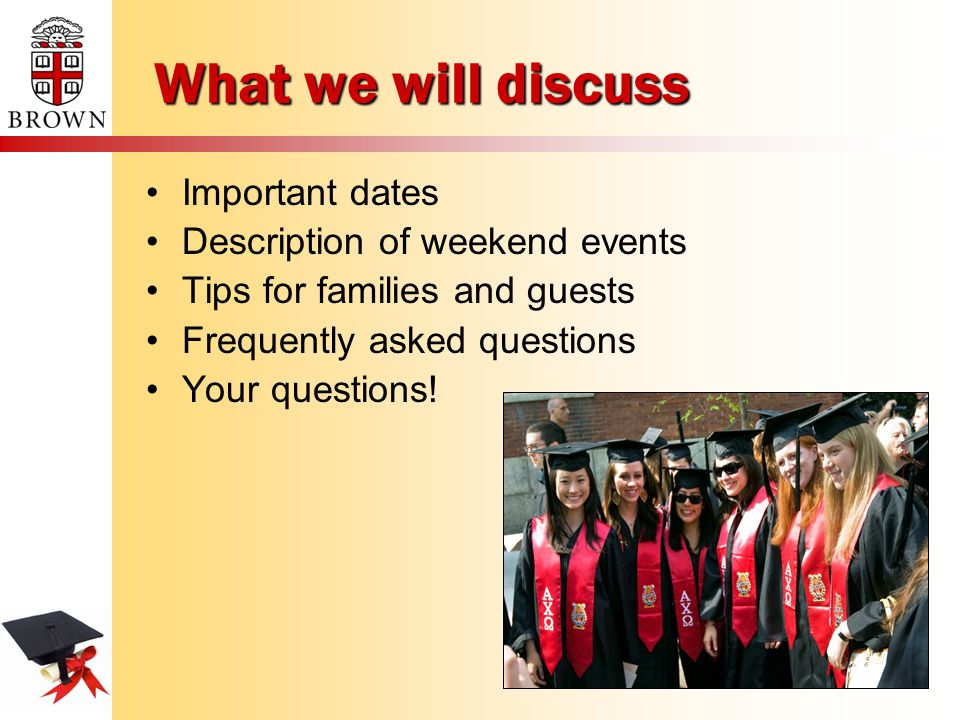 What we will discuss Important dates Description of weekend events Tips for families and guests Frequently asked questions Your questions!