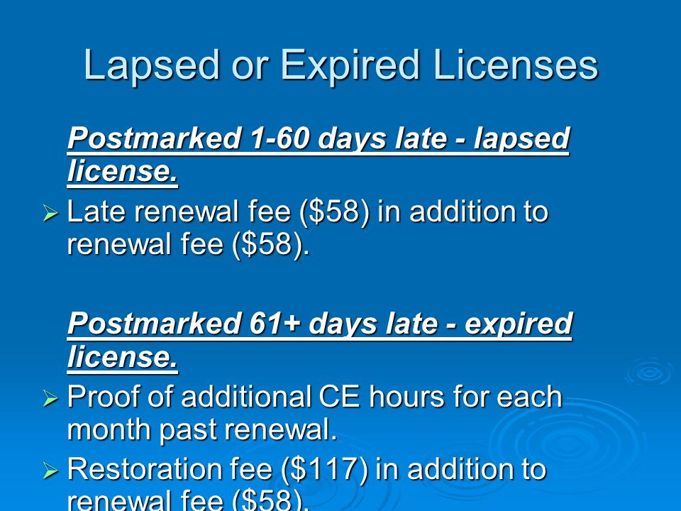 Lapsed or Expired Licenses Postmarked 1-60 days late - lapsed license.