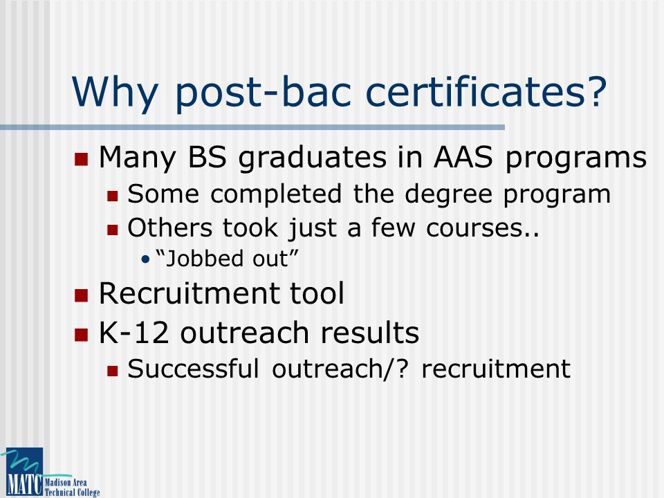 Why post-bac certificates.
