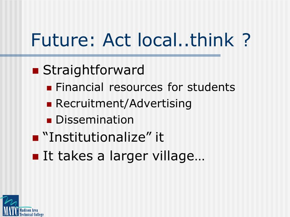 Future: Act local..think .
