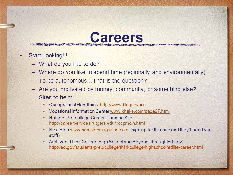 Careers Start Looking!!. –What do you like to do.