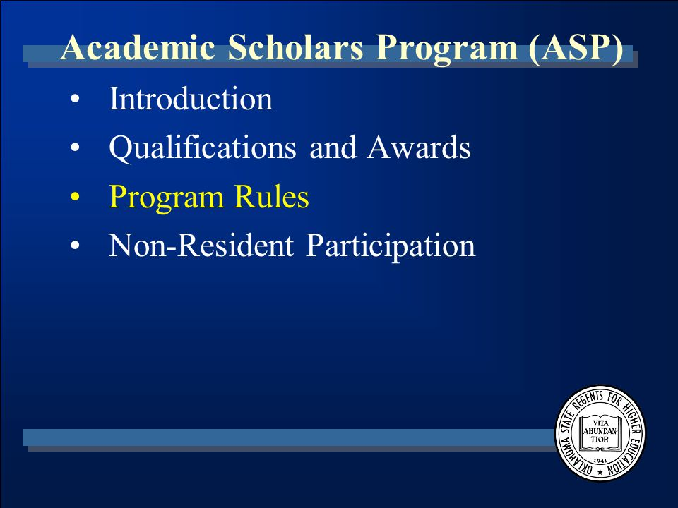 Academic Scholars Program (ASP) Introduction Qualifications and Awards Program Rules Non-Resident Participation
