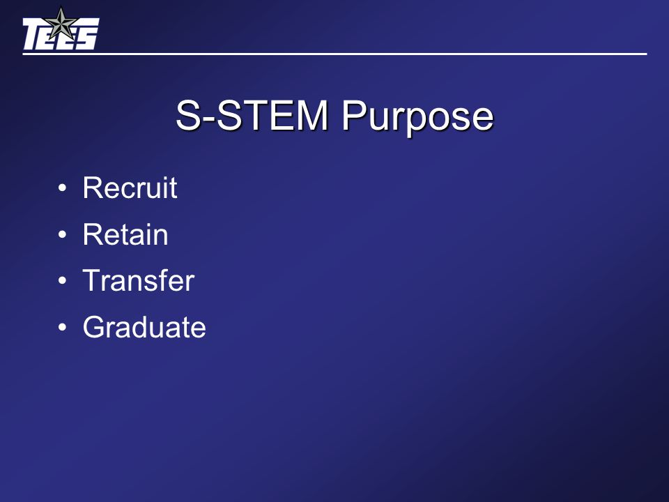 S-STEM Purpose Recruit Retain Transfer Graduate