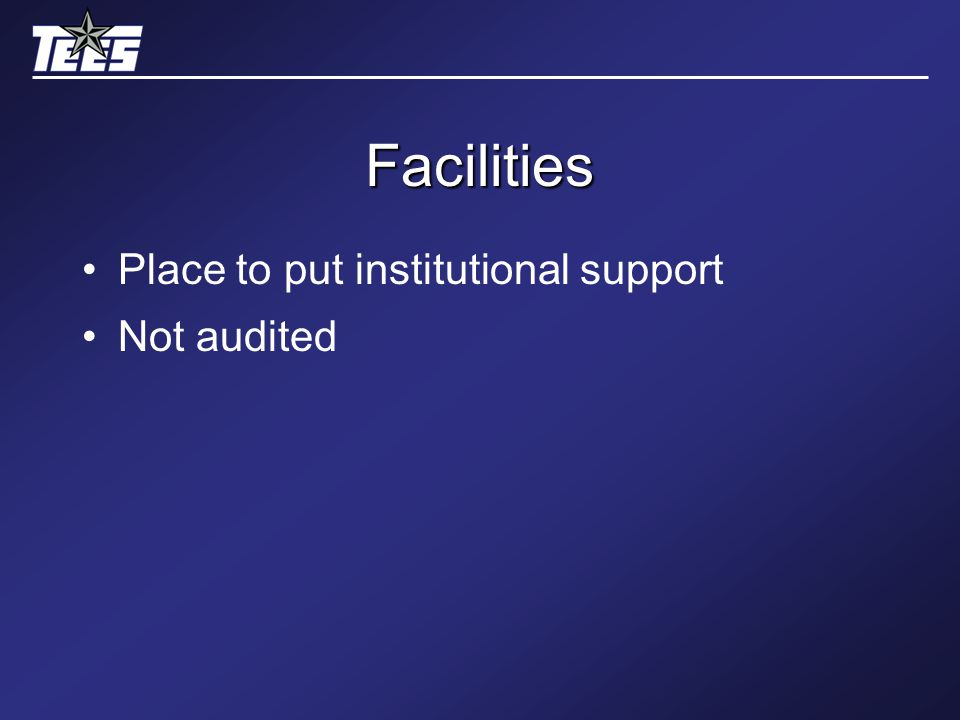 Facilities Place to put institutional support Not audited