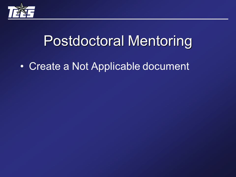 Postdoctoral Mentoring Create a Not Applicable document