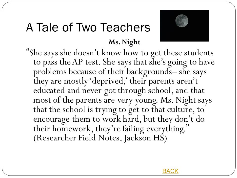 """A Tale of Two Teachers Ms. Night """"She says she doesn't know how to get these students to pass the AP test. She says that she's going to have problems"""