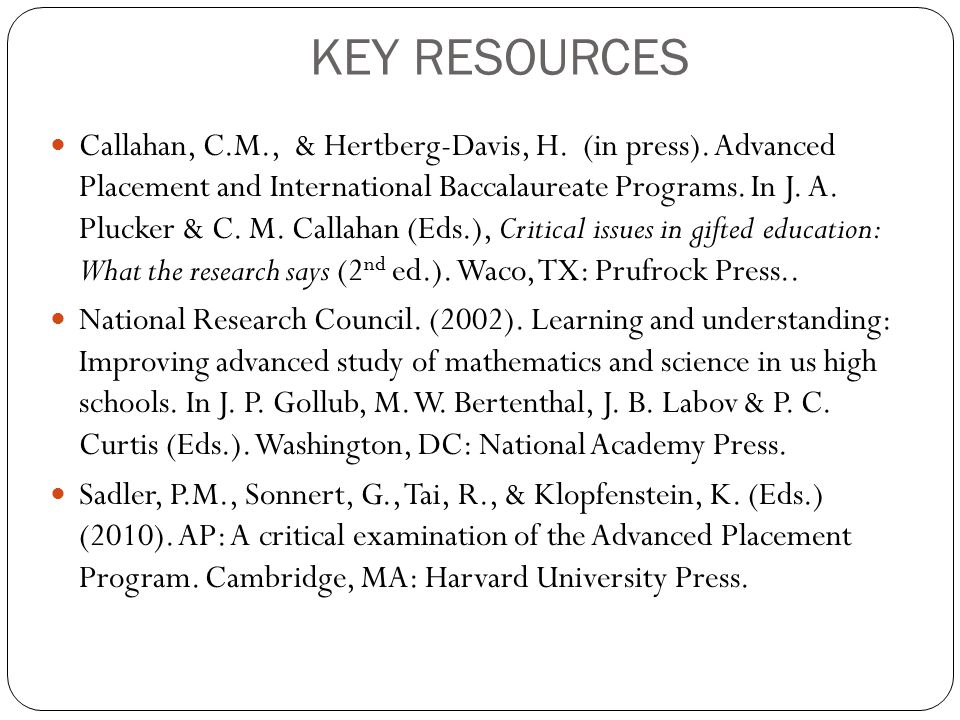 KEY RESOURCES Callahan, C.M., & Hertberg-Davis, H.