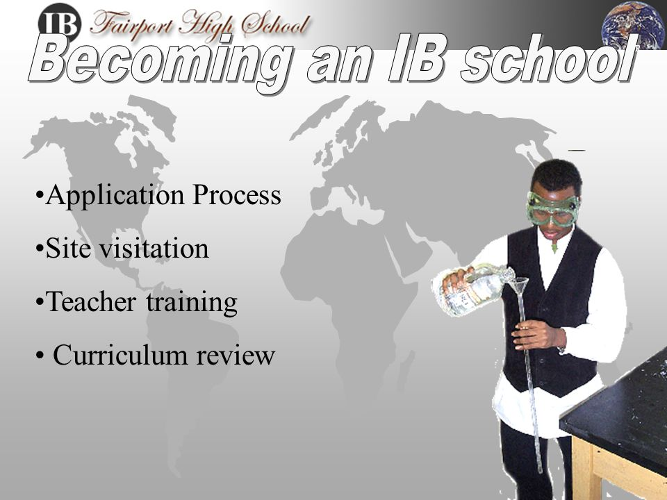 Advantages of the IB Diploma Program  The IB Diploma is recognized for university admission worldwide.