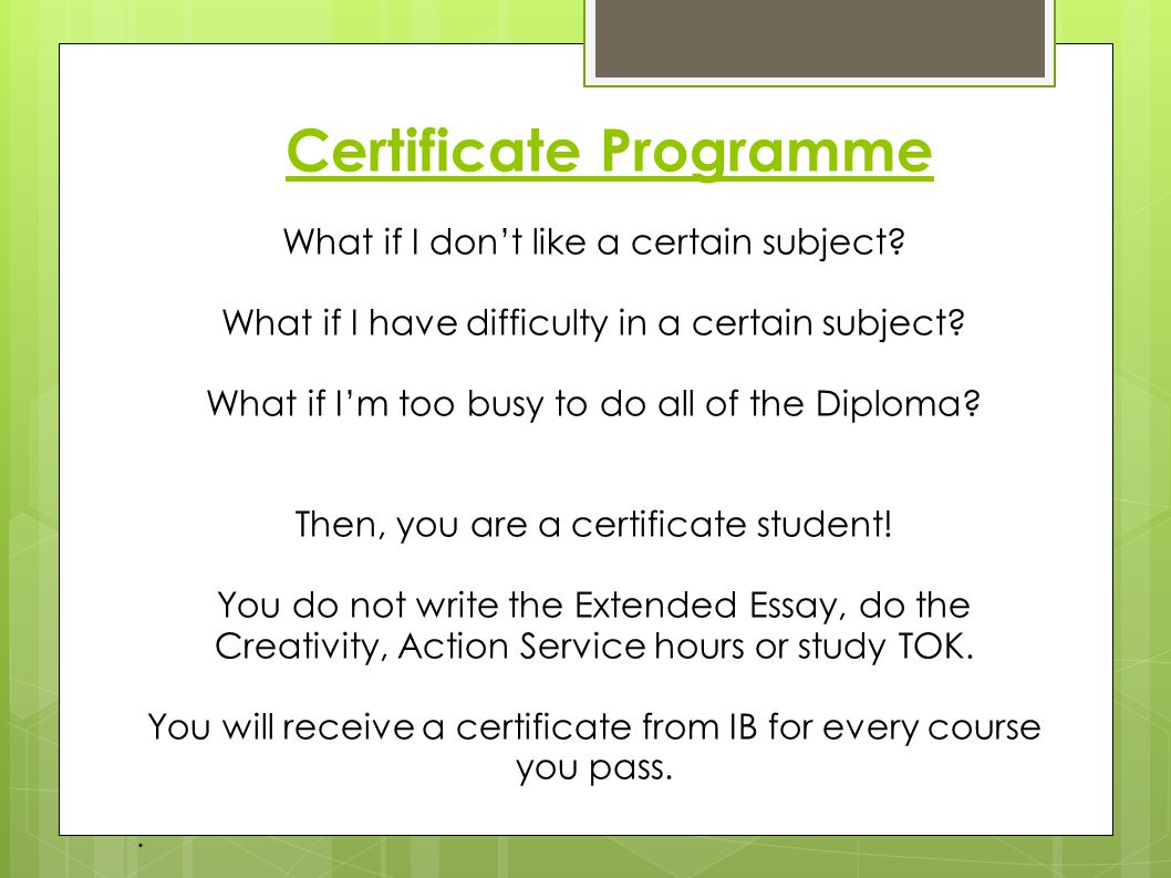 Certificate Programme What if I don't like a certain subject.
