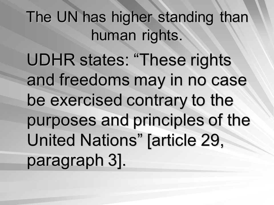 The UN has higher standing than human rights.
