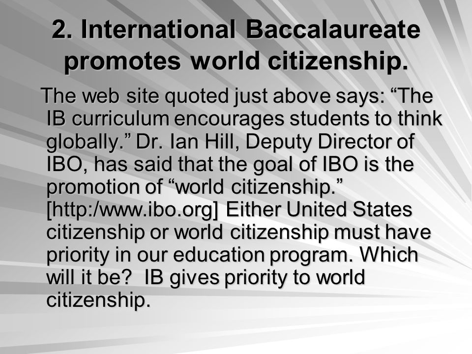 2. International Baccalaureate promotes world citizenship.
