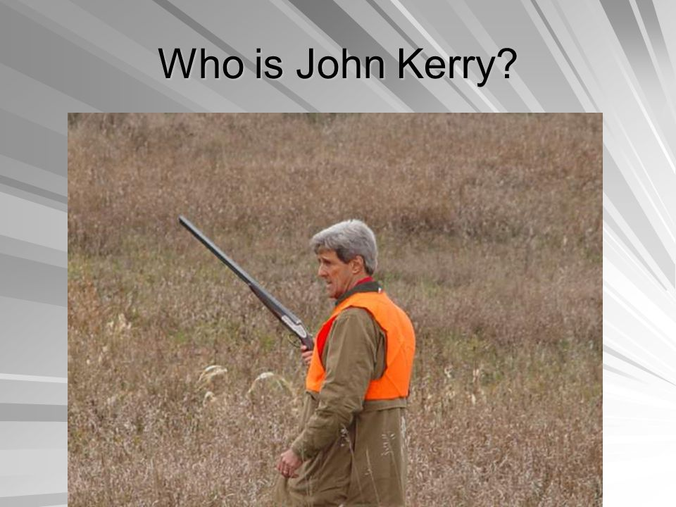 And where does John Kerry stand on the 2 nd Amendment?