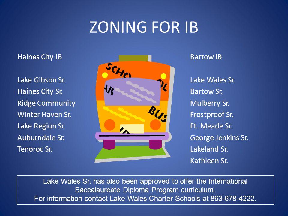 ZONING FOR IB Haines City IBBartow IB Lake Gibson Sr.Lake Wales Sr. Haines City Sr.Bartow Sr. Ridge CommunityMulberry Sr. Winter Haven Sr.Frostproof S