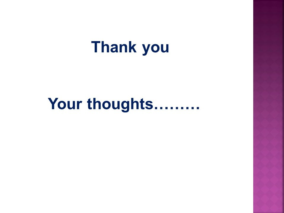 Thank you Your thoughts………
