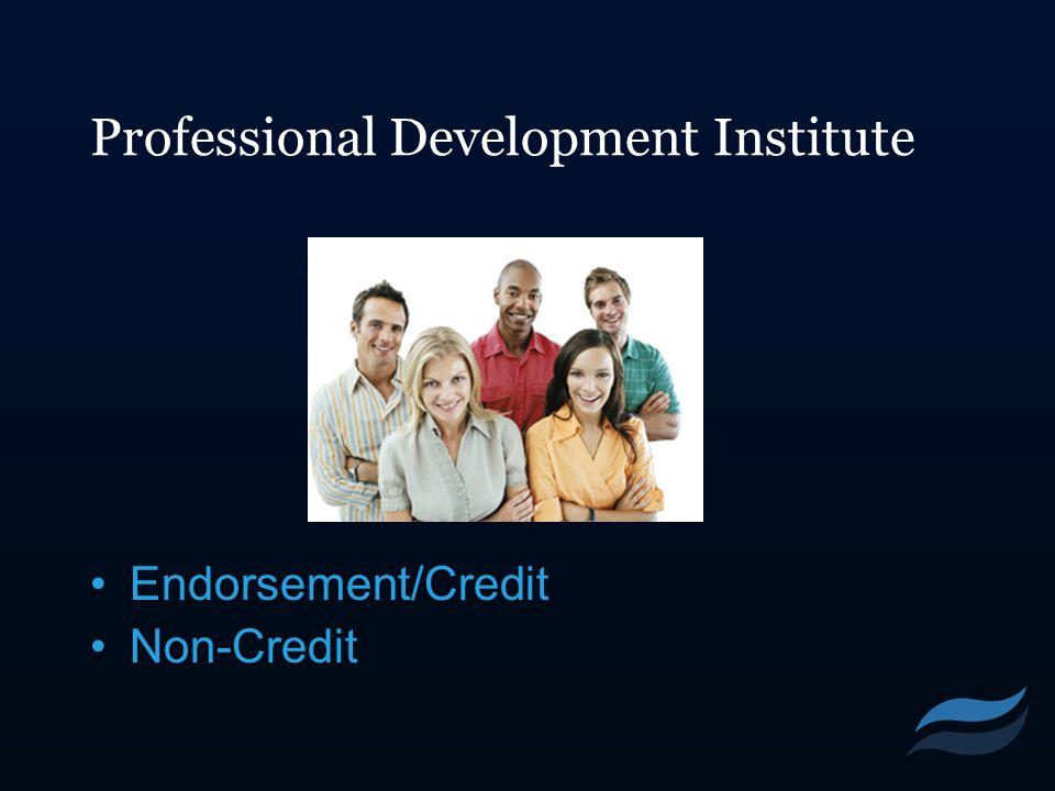 Professional Development Institute Endorsement/Credit Non-Credit