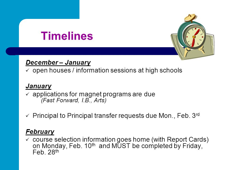 Timelines December – January open houses / information sessions at high schools January applications for magnet programs are due (Fast Forward, I.B.,