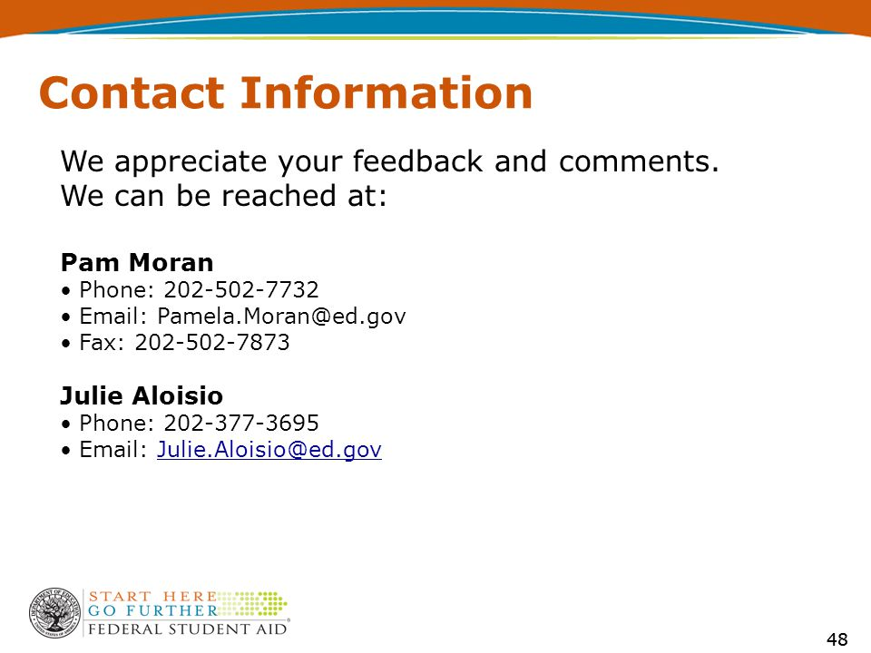 48 Contact Information We appreciate your feedback and comments.