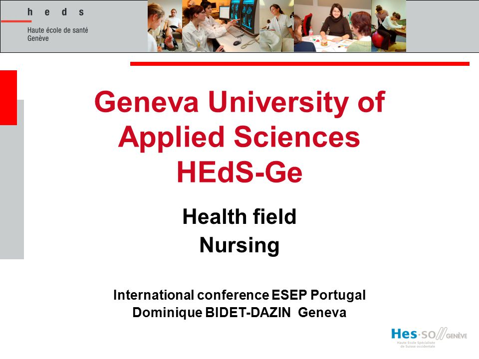 Geneva University of Applied Sciences HEdS-Ge Health field Nursing International conference ESEP Portugal Dominique BIDET-DAZIN Geneva