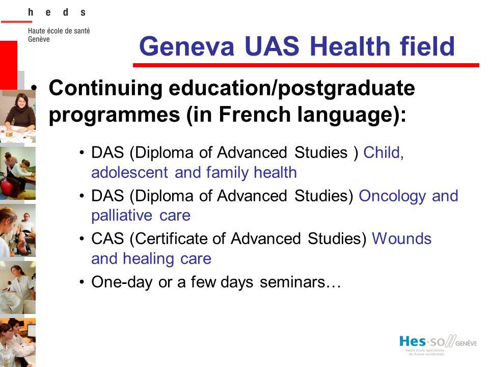Geneva UAS Health field Continuing education/postgraduate programmes (in French language): DAS (Diploma of Advanced Studies ) Child, adolescent and fa