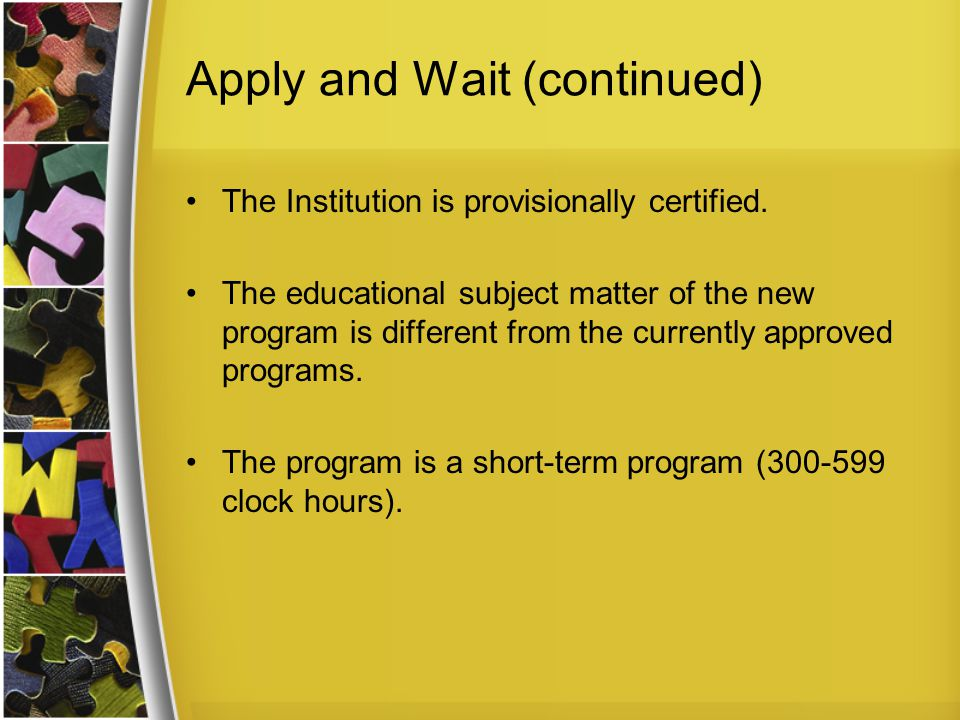 Apply and Wait (continued) The Institution is provisionally certified.