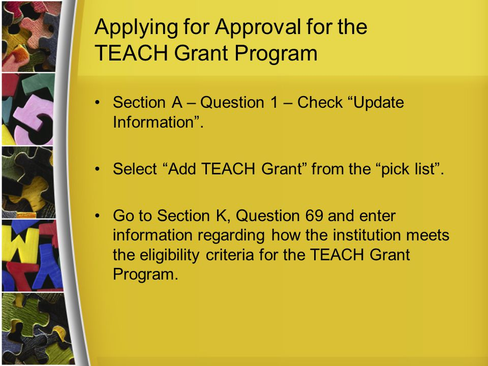 Applying for Approval for the TEACH Grant Program Section A – Question 1 – Check Update Information .